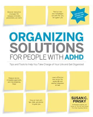 Organizing Solutions for People with ADHD By Pinsky, Susan C.