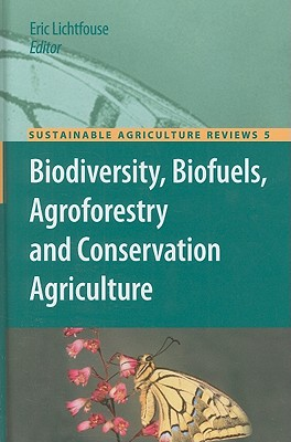 Biodiversity, Biofuels, Agroforestry and Conservation Agriculture By Lichtfouse, Eric (EDT)
